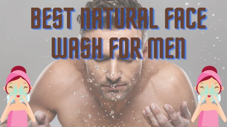 Best natural face wash for men